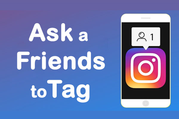 Ask Friends to Tag