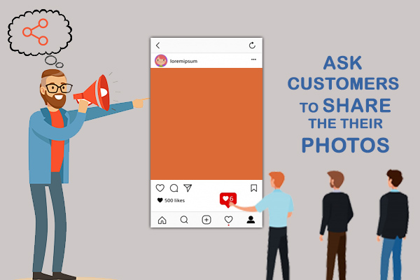 Ask customers to share their photos