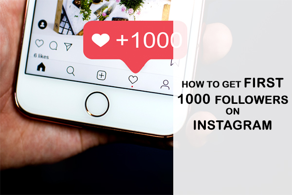 How to get first 1000 followers on instagram