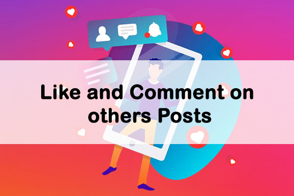 Like and Comment on others post
