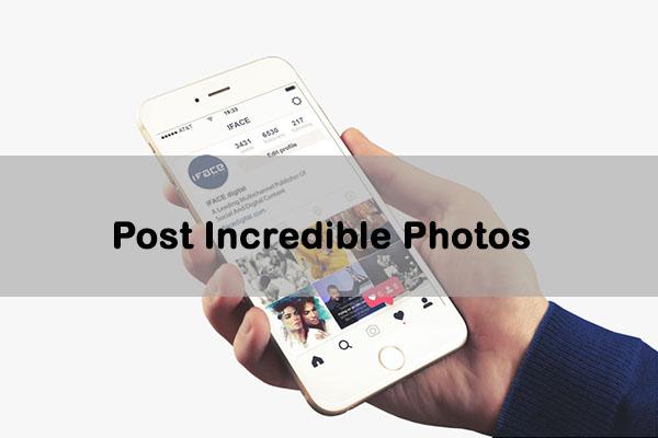 Post Incredible Photos