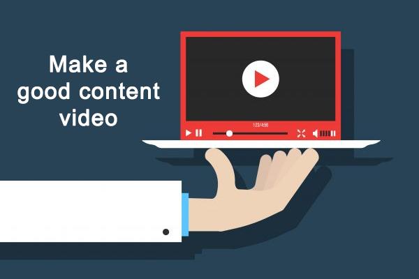 Make a good content video