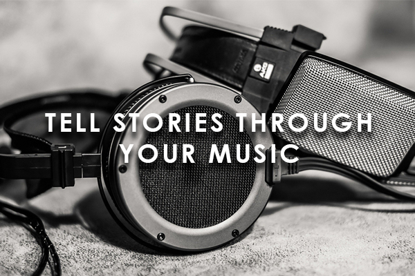 Tell Stories Through Your Music