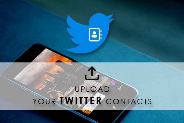 Upload Your Twitter Contacts